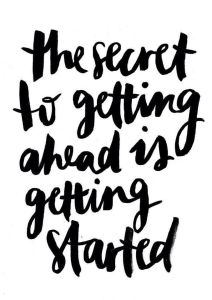 the-secret-to-getting-ahead-is-getting-started